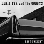 Deniz Tek and the Godoys Fast Freight