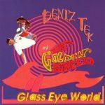 Deniz Tek and The Golden Breed - Glass Eye World