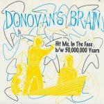 Donovan's Brain - Hit Me In The Face